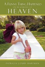 A Funny Thing Happened on My Journey to Heaven