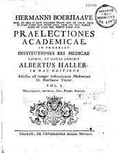 Praelectiones academicae in proprias institutiones rei medicae, edidit Albertus Haller, in hac editione adjectus est integer Institutionum medicarum cl. Boerhaave textus: Volume 1