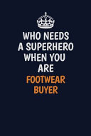 Who Needs a Superhero When You Are Footwear Buyer