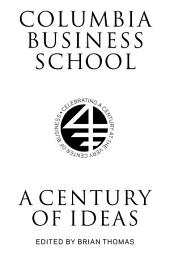 Columbia Business School: A Century of Ideas