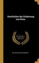 Geschichte Der Eroberung Von Peru  PDF