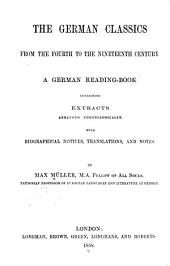 The German Classics from the Fourth to the Nineteenth Century: A German Reading-book Containing Extracts ... with Biographical Notices, Translations, and Notes. [Ger.]