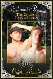 Piedmont Passions: The Cowboy Lassos Logan