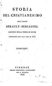 Storia del cristianesimo dell'abate di Berault-Bercastel canonico della chiesa di Noyon traduzione dal francese ... Tomo 1. -37: Volume 35