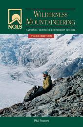 NOLS Wilderness Mountaineering: Edition 3
