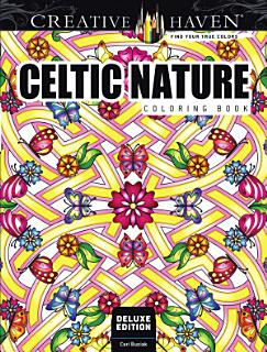 Creative Haven Deluxe Edition Celtic Nature Coloring Book Book