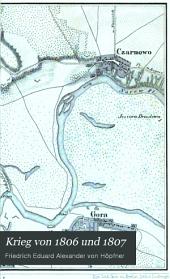 Krieg von 1806 und 1807: ein Beitrag zur Geschichte der preussischen Armee nach den Quellen des Kriegs-Archivs, Band 3