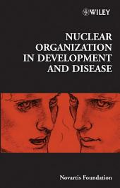 Nuclear Organization in Development and Disease