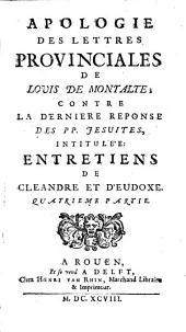 Apologie des lettres provinciales contre la derniere reponse des PP. Jésuites: Volume4