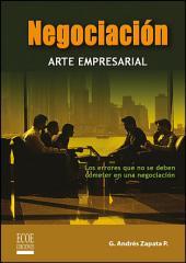 Negociación arte empresarial: Los errores que no se deben cometer en una negociación