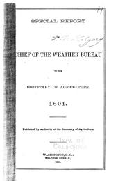Special Report of Chief of the Weather Bureau to the Secretary of Agriculture, 1891