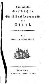 Kurzgefate Geschichte, Statistik und Topographie von Tirol