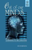 OUT OF OUR MINDS  LEARNING TO BE CREATIVE PDF