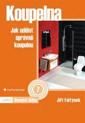 Koupelna: Jak udělat správně koupelnu