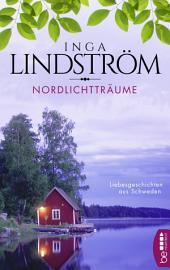 Nordlichtträume: Liebesgeschichten aus Schweden