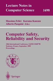 Computer Safety, Reliability and Security: 18th International Conference, SAFECOMP'99, Toulouse, France, September 27-29, 1999, Proceedings