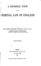 A General View of the Criminal Law of England