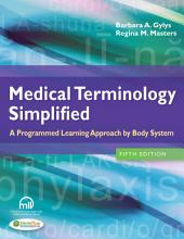 Medical Terminology Simplified: A Programmed Learning Approach by Body System