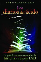 Los diarios del ácido: La guía de un psiconauta sobre la historia y el uso del LSD