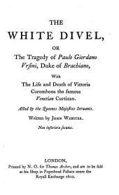 Dramatic Works: The white devil; or, Vittoria Corombona. The Duchess of Malfi