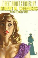 7 best short stories by Robert W  Chambers PDF