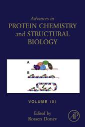 Advances in Protein Chemistry and Structural Biology: Volume 101
