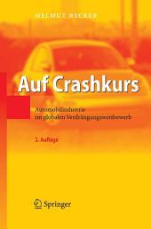 Auf Crashkurs: Automobilindustrie im globalen Verdrängungswettbewerb, Ausgabe 2