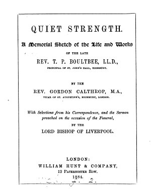 Quiet strength  a memorial sketch of the life and works of T P  Boultbee PDF