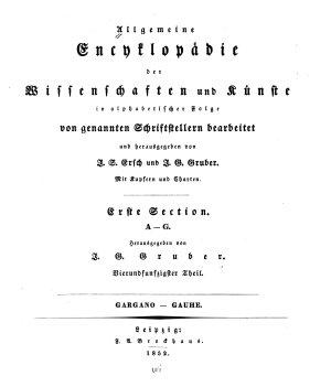 Allgemeine encyclop  die der wissenschaften und k  nste in alphabetischer folge von genannten schrifts bearbeitet und herausgegeben von J  S  Ersch und J  G  Gruber     PDF