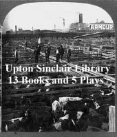 Upton Sinclair Library: 13 Books and 5 Plays