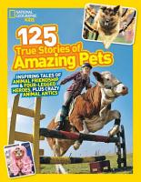 125 True Stories of Amazing Pets PDF