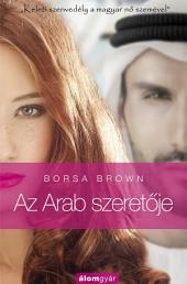 Az Arab szeretője: Keleti szenvedély a magyar nő szemével