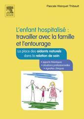L'enfant hospitalisé : travailler avec la famille et l'entourage: Édition 2