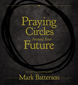 Praying Circles Around Your Future Book
