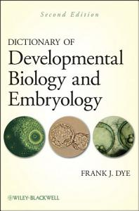 Dictionary of Developmental Biology and Embryology PDF