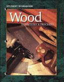 Wood Technology & Processes, Student Workbook