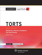 Casenote Legal Briefs for Torts, Keyed to Henderson, Pearson, and Kysar: Edition 8