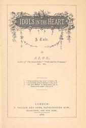 Idols in the Heart: A Tale