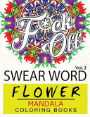 Swear Word Flower Mandala Coloring Book Volume 3