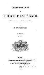 Comedias: In Chef d'Oeuvre du Théatre Espagnol traduction nouvelle ...