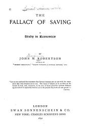 The Fallacy of Saving: A Study in Economics