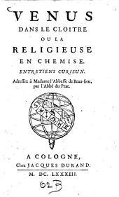 Venus dans le cloître ou la religieuse en chemise: Entretiens curieux
