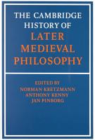 The Cambridge History of Later Medieval Philosophy PDF