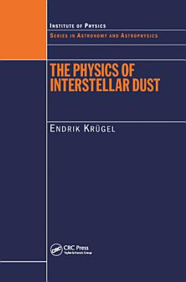 The Physics of Interstellar Dust