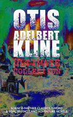 OTIS ADELBERT KLINE Ultimate Collection: Science-Fantasy Classics, Sword & Sorcery Tales and Adventure Novels