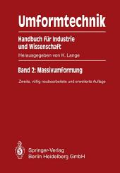 Umformtechnik Handbuch für Industrie und Wissenschaft: Band 2: Massivumformung, Ausgabe 2