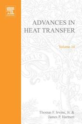 Advances in Heat Transfer: Volume 14