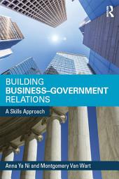 Building Business-Government Relations: A Skills Approach