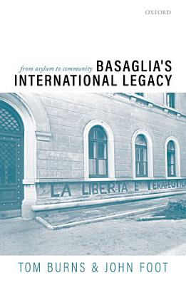 Basaglia s International Legacy  from Asylum to Community PDF
