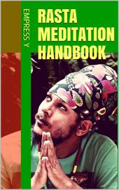 Rasta Meditation Handbook: How to do a Zion Rastafari Meditation